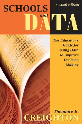 Schools And Data By Creighton, Theodore B.